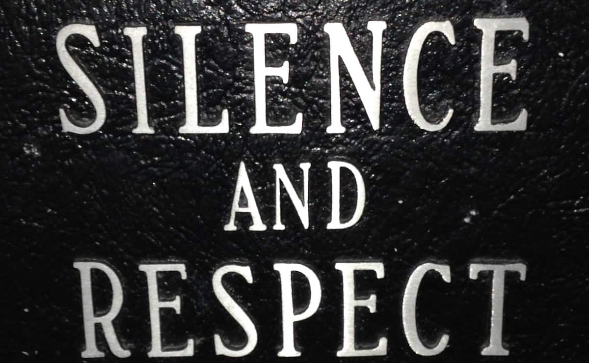 Silence and Respect sign