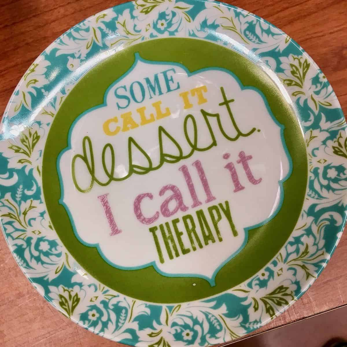 some call it dessert I call it therapy sign