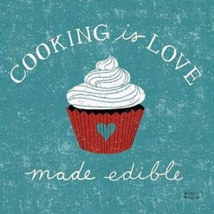 cooking is love made edible